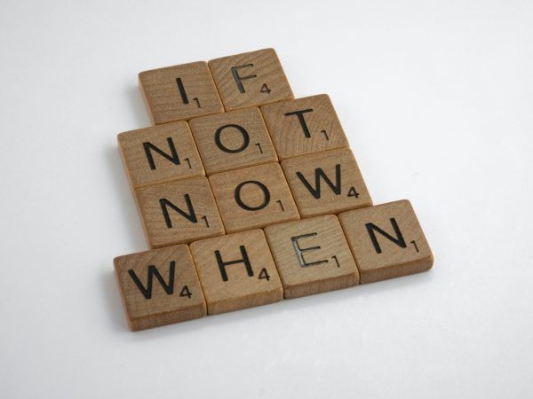 If not now brett-jordan-_Xwnk1DgTb8-unsplash
